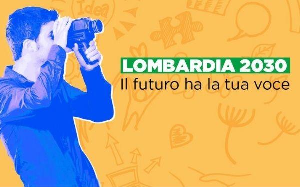 """""""Lombardia 2030. Il futuro ha la tua voce"""""""